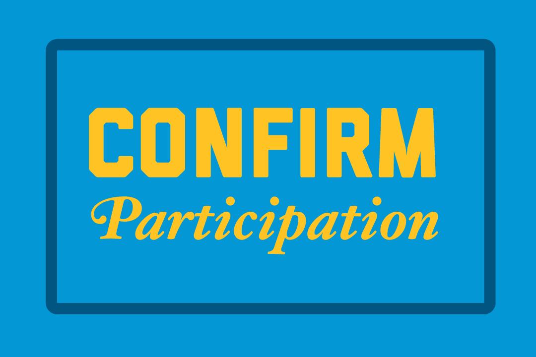 """Button that reads """"Confirm Participation"""""""
