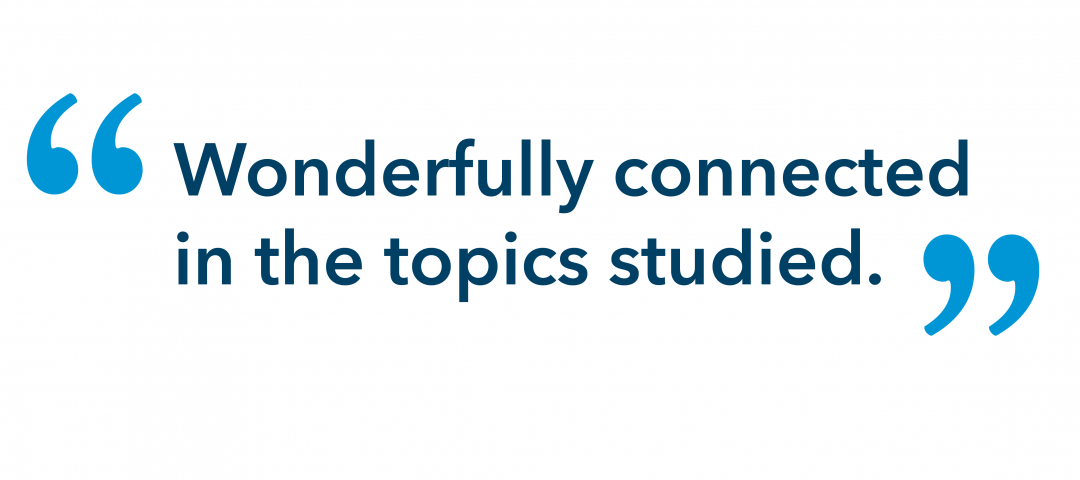 """Testimonial that reads """"Wonderfully connected in the topics studied."""""""