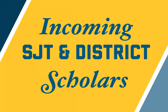 Incoming SJT & District Scholars Graphic